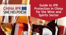 Guide to IPR Protection in China for the Wine and Spirits Sector