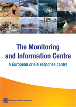 The Monitoring and Information Centre - A European crisis response centre