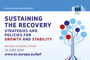 The Brussels Economic Forum 2014 - Sustaining the Recovery: Strategies and Policies for Growth and Stability