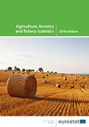 Agriculture, forestry and fishery statistics — 2018 edition