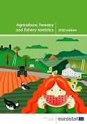 Bild der Veröffentlichung 'Agriculture, forestry and fishery statistics – 2020 edition'