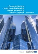 European business statistics methodological manual for statistical business registers — 2021 edition