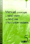 Manual of concepts on land cover and land use information systems (PDF)