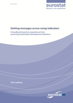 Getting messages across using indicators - A handbook based on experiences from assessing Sustainable Development Indicators - 2014 edition