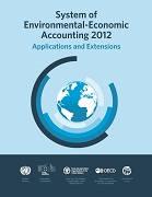 System of Environmental-Economic Accounting 2012 — Applications and extensions
