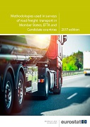 Methodologies used in surveys of road freight transport in Member States, EFTA and Candidate countries - 2017 edition