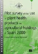 Pilot survey of the use of plant health products on agricultural holdings in Spain 2000 (PDF)