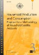 Household production and consumption - Proposal for a Methodology of the Household Satellite Accounts