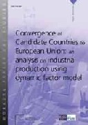 Convergence of Candidate Countries to European Union: an analysis on industrial production using dynamic factor model