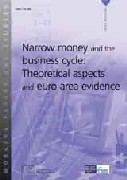 Narrow money and the business cycle: Theoretical aspects and euro area evidence