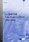The seasonal adjustment of short time series