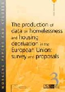 The production of data on homelessness and housing deprivation in the European Union: survey and proposals