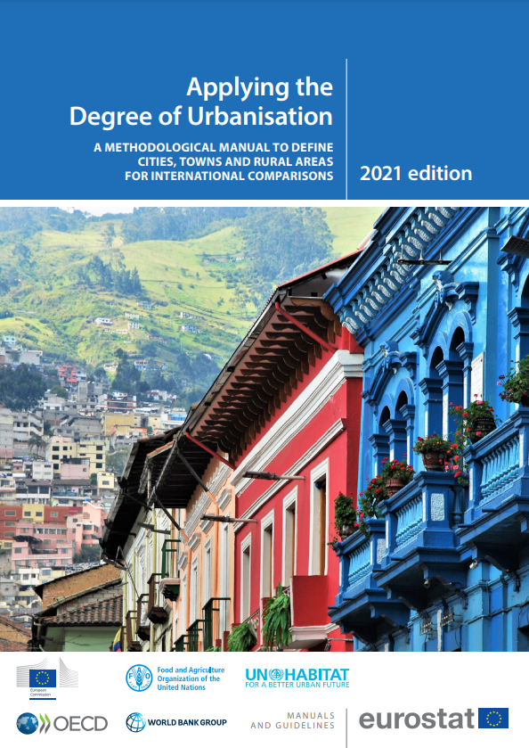 Applying the Degree of Urbanisation — A methodological manual to define cities, towns and rural areas for international comparisons