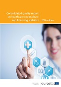 Consolidated quality report on healthcare expenditure and financing statistics  —  2020 edition
