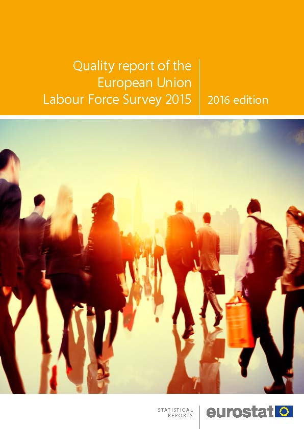 Quality report of the European Union Labour Force Survey 2015