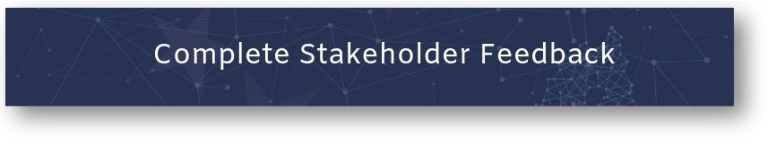 Button: Complete Stakeholder Feedback