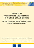 2009 Report on Initiatives and Incentives in the field of rare diseases of the European Union Committee of Experts on Rare Diseases