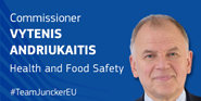 Commissioner Vytenis Andriukaitis - Health and Food Safety