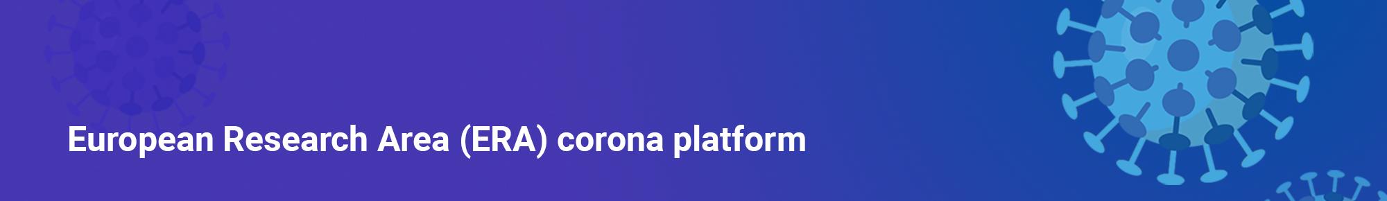 European Research Area (ERA) corona platform