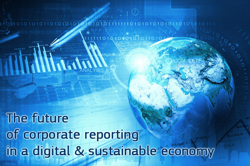 The future of corporate reporting in a digital & sustainable economy