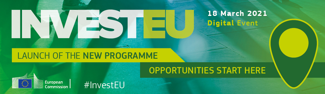 Launch of the InvestEU Programme: Opportunities start here
