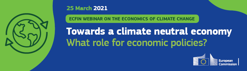 Webinar on the economics of climate change: Towards a climate neutral economy - what role for economic policies?