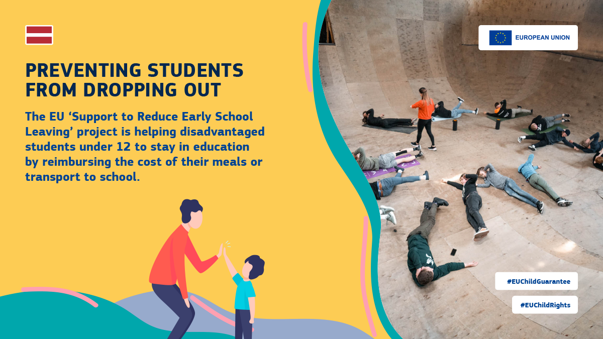 In Latvia, the EU 'Support to Reduce Early School Leaving' project is helping disadvantaged students under 12 to stay in education by reimbursing the cost of their meals or transport to school.