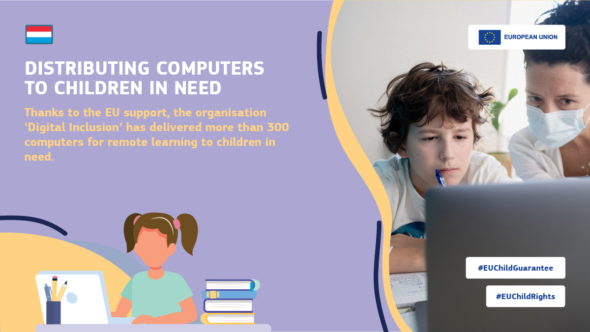 In Luxembourg, the organisation 'Digital Inclusion' has delivered more than 300 computers for remote learning to children in need.