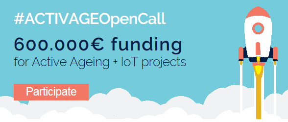 poster with text announcing the activage open call and mentioning 600.000 euro funding for Active Ageing and Internet of things projects