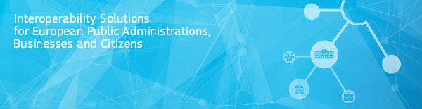 Interoperability Solutions for European Public Administrations, Businesses and Citizens