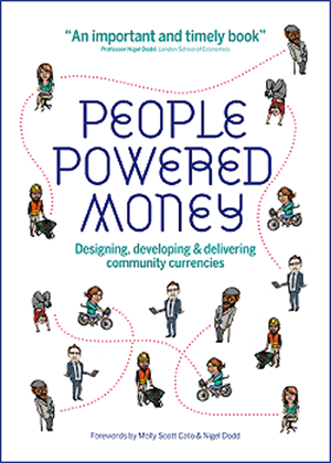 'People Powered Money', a book detailing the project partnership's work on community currency design, development and delivery ©CCIA Partnership