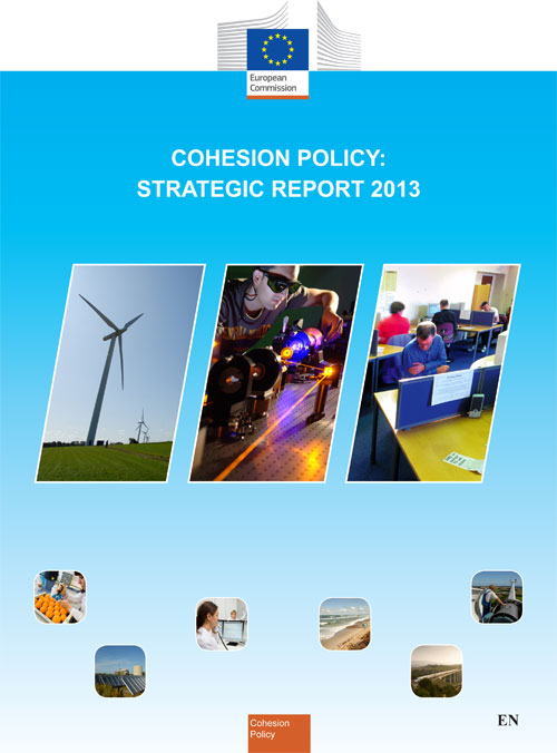 EU Cohesion Policy is helping to weather the crisis and produce growth, says Commission 2013 Strategic Report